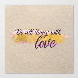 Do all things with love - Gold Collection Canvas Print