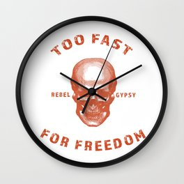 TOO FAST FOR FREEDOM Wall Clock