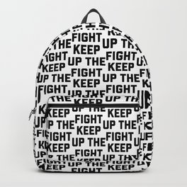 keep up the fight Backpack