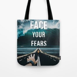 Face Your Fears Typography Tote Bag