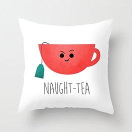 Naught-tea Throw Pillow