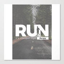 Run Cheaper Than Therapy Running Runners Treatment Canvas Print