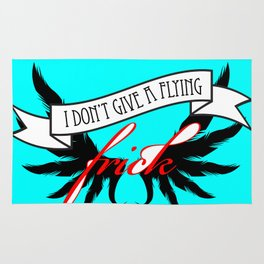 """I Don't Give A Flying Frick"" Rug"