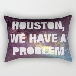 Houston We Have a Problem Rectangular Pillow