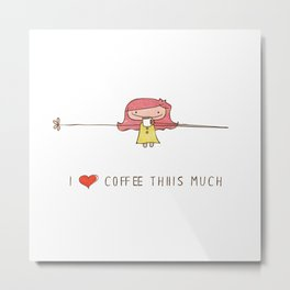 I love coffee girl Metal Print
