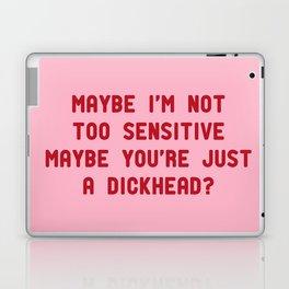 maybe i'm not too sensitive Laptop & iPad Skin