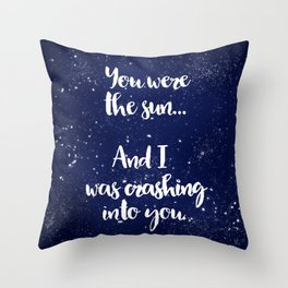 Carry On   You were the sun... Throw Pillow
