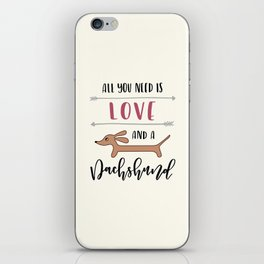 All You Need is Love and a Dachshund iPhone Skin