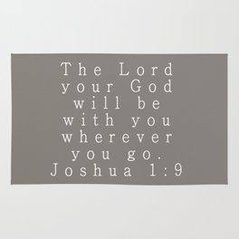 The Lord Your God Will Be With You Wherever You Go Joshua 1:9 Gray Rug