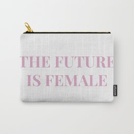 The future is female white-pink Carry-All Pouch