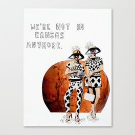 We're Not In Kansas Anymore Canvas Print