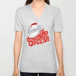 There is no beauty without some strangeness. Unisex V-Neck