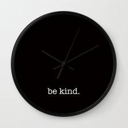 be kind. Wall Clock