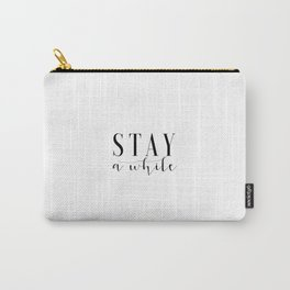 Stay Awhile Print Printable Art Stay Awhile Art Inspirational Poster Home Sign Dorm Room Stay Awhile Carry-All Pouch