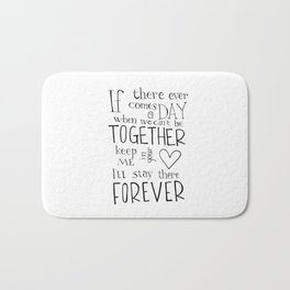 """Winnie the Pooh quote """"If there ever comes a day"""" Bath Mat"""