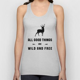 All Good Things Are Wild and Free in Black and White Unisex Tank Top