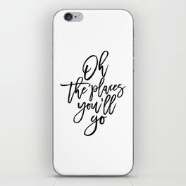 Dr quote,Printable Art,Oh The Places You'll Go,Travel Poster,Travel Gift,Nursery Decor,Quote Prints iPhone Skin