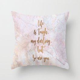 Life is Tough - Marble Throw Pillow
