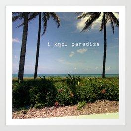 I know paradise Art Print