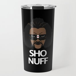 sho nuff - limited edition Travel Mug