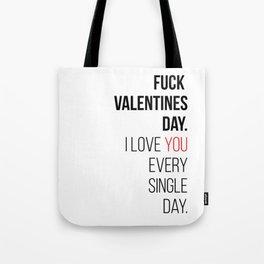 Fuck valentines day! Tote Bag