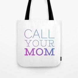 Call your mom Tote Bag