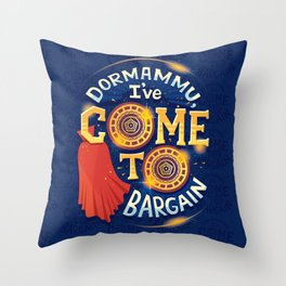 I've come to bargain Throw Pillow