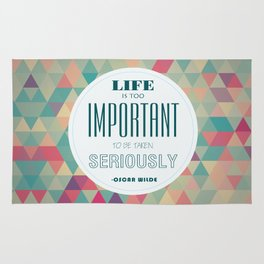 life is too important to be taken seriously Rug
