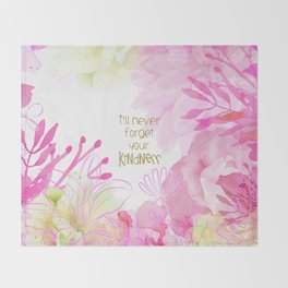 I'll Never Forget Your Kindness Throw Blanket