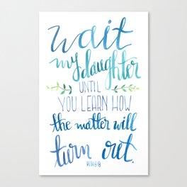 Wait My Daughter Canvas Print