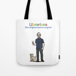 Librarians (the original search engine) Tote Bag