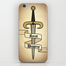 Speak Daggers iPhone Skin