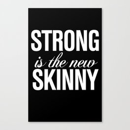 Strong is the New Skinny Typography Canvas Print