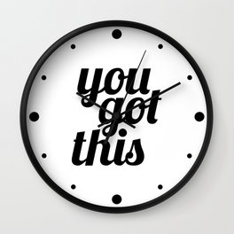 You Got This Motivational Quote Wall Clock