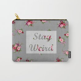 stay weird -grey Carry-All Pouch