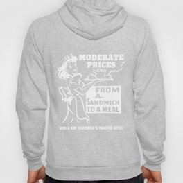 Moderate Prices From a Sandwich to a Meal Hoody