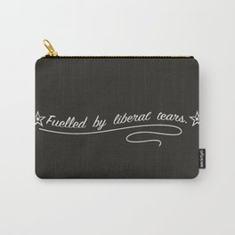 Fuelled by Liberal Tears Carry-All Pouch