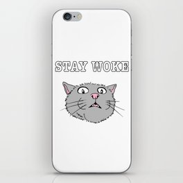 Stay Woke Cat Funny Kitty iPhone Skin