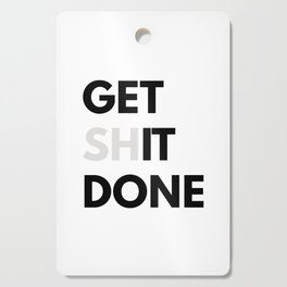 Get Sh(it) Done // Get Shit Done Sticker Cutting Board