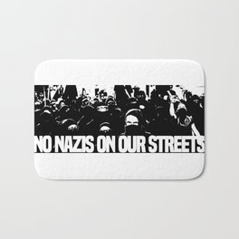 No nazis on our streets Bath Mat