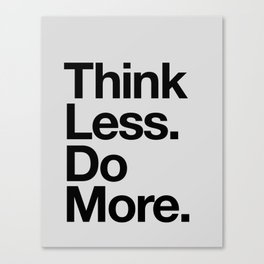 Think Less Do More black and white inspirational wall art typography poster design home decor Canvas Print