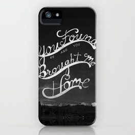 Bring Me Home iPhone Case