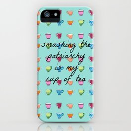 Smashing the Patriarchy is my Cup of Tea iPhone Case