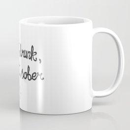 Shoot drunk, edit sober. Coffee Mug