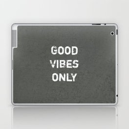 """Good Vibes Only""  Typography Motivational Quote Laptop & iPad Skin"
