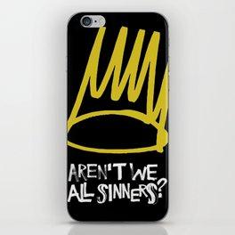 Born sinner iPhone Skin