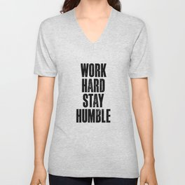 Work Hard Stay Humble Black and White Letterpress Poster Office Decor Tee Shirt Unisex V-Neck