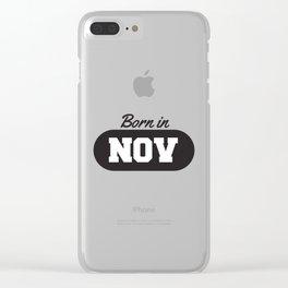 Born in November Clear iPhone Case