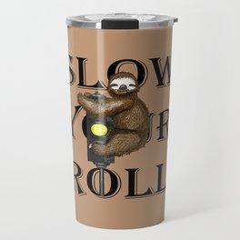 Slow Your Roll Travel Mug