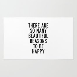 There Are so Many Beautiful Reasons to Be Happy Short Inspirational Life Quote Poster Rug